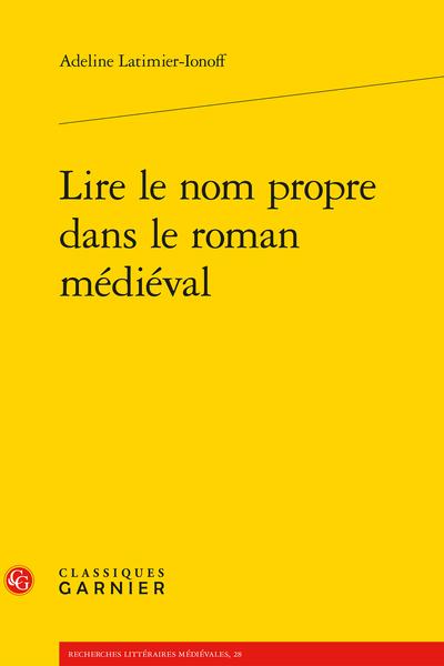 Lire le nom propre dans le roman médiéval - Les noms et la mécanique du récit