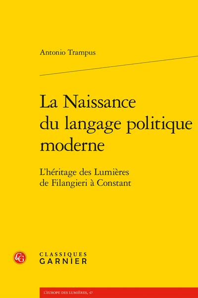 La Naissance du langage politique moderne. L'héritage des Lumières de Filangieri à Constant - Bibliographie