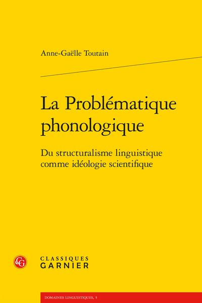 La Problématique phonologique. Du structuralisme linguistique comme idéologie scientifique