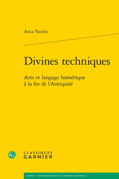 Divines techniques. Arts et langage homérique à la fin de l'Antiquité