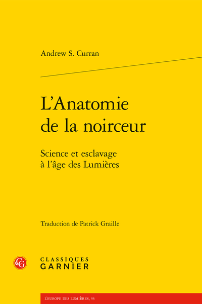 L'Anatomie de la noirceur. Science et esclavage à l'âge des Lumières