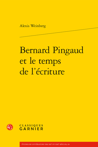 Bernard Pingaud et le temps de l'écriture - Introduction