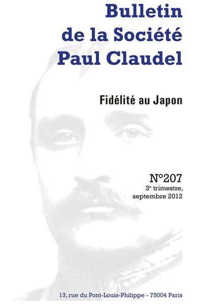 Bulletin de la Société Paul Claudel. 3e trimestre, septembre 2012, n° 207. Fidélité au Japon - Messages à la presse japonaise