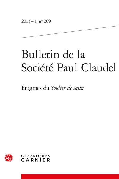 Bulletin de la Société Paul Claudel. 2013 – 1, n° 209. Énigmes du Soulier de satin - Dialogue de l'ombre double