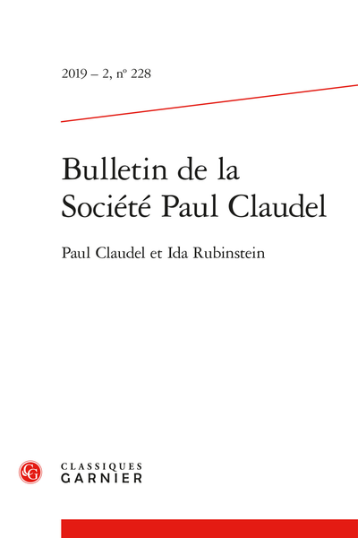 Bulletin de la Société Paul Claudel. 2019 – 2, n° 228. Paul Claudel et Ida Rubinstein