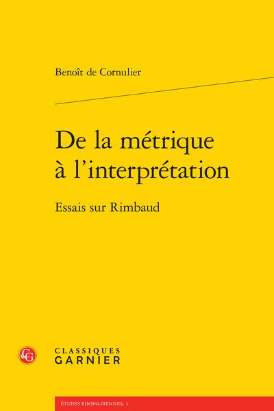 De la métrique à l'interprétation. Essais sur Rimbaud - Table des matières
