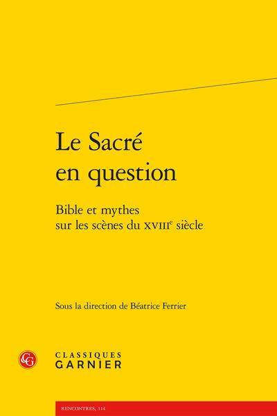 Le Sacré en question. Bible et mythes sur les scènes du XVIIIe siècle - Bibliographie