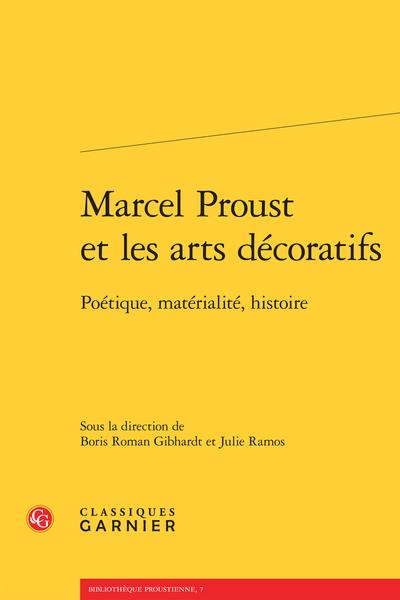 Marcel Proust et les arts décoratifs. Poétique, matérialité, histoire - L'artiste et son décor