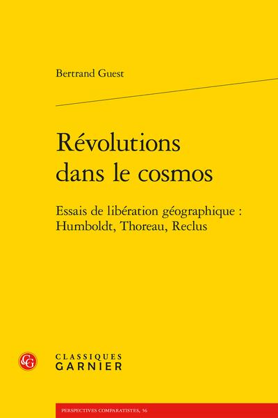 Révolutions dans le cosmos. Essais de libération géographique : Humboldt, Thoreau, Reclus