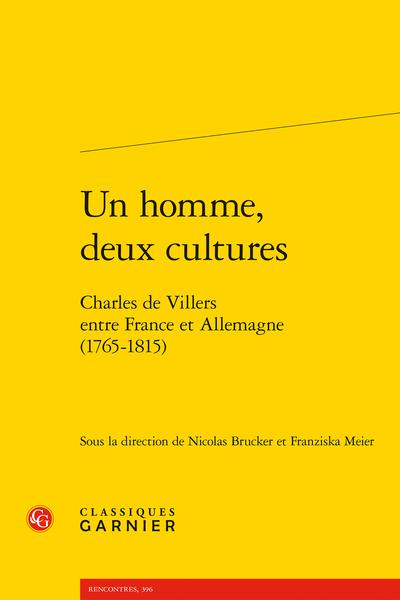 Un homme, deux cultures. Charles de Villers entre France et Allemagne (1765-1815) - Table des matières