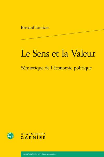 Le Sens et la Valeur. Sémiotique de l'économie politique - Pauvreté, aliénation, exclusion, dépendance