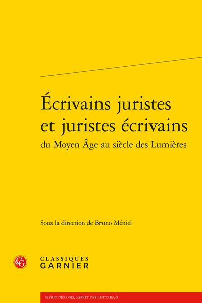 Écrivains juristes et juristes écrivains du Moyen Âge au siècle des Lumières