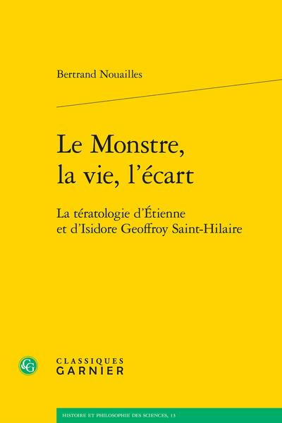 Le Monstre, la vie, l'écart. La tératologie d'Étienne et d'Isidore Geoffroy Saint-Hilaire