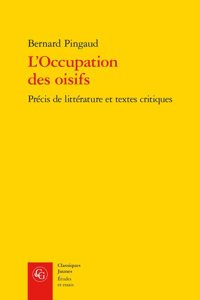 L'Occupation des oisifs. Précis de littérature et textes critiques