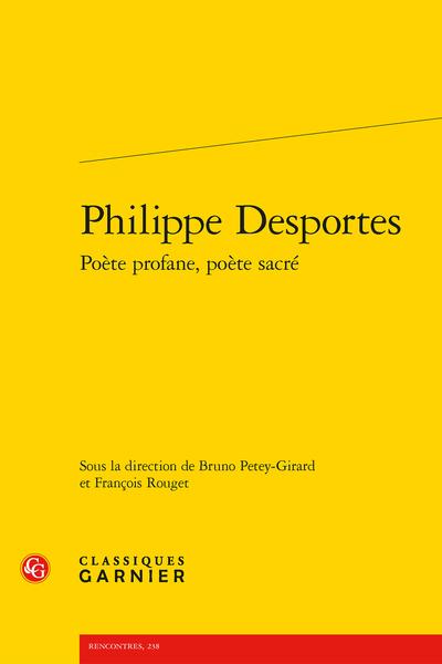 Philippe Desportes. Poète profane, poète sacré