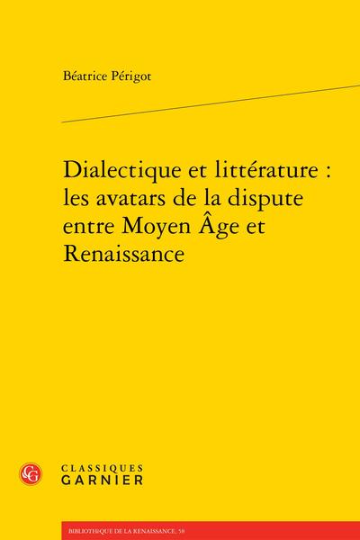 Dialectique et littérature : les avatars de la dispute entre Moyen Âge et Renaissance
