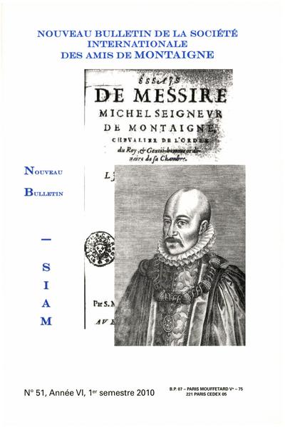 Nouveau bulletin de la Société internationale des amis de Montaigne. VIII, 2010-1, n° 51. varia