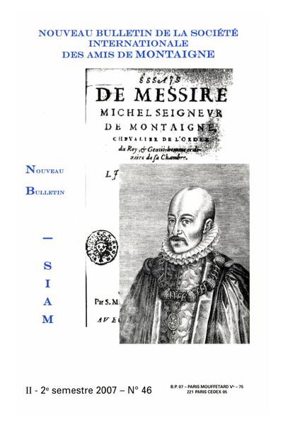 Nouveau bulletin de la Société internationale des amis de Montaigne. VIII, 2007-2, n° 46. varia