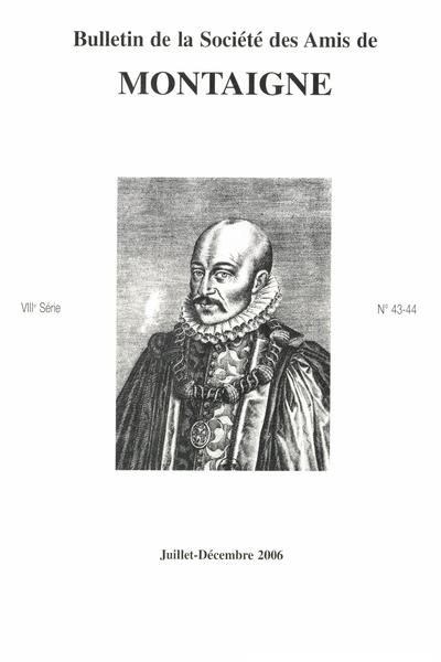 Bulletin de la Société des amis de Montaigne. VIII, 2006-2, n° 43-44. varia