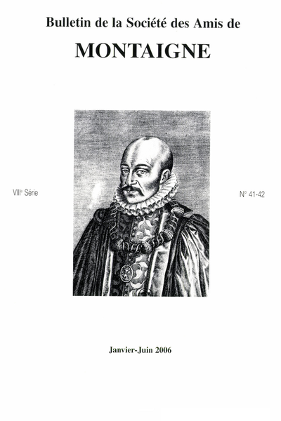 Bulletin de la Société des amis de Montaigne. VIII, 2006-1, n° 41-42. varia