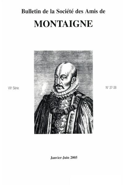 Bulletin de la Société des amis de Montaigne. VIII, 2005-1, n° 37-38. varia