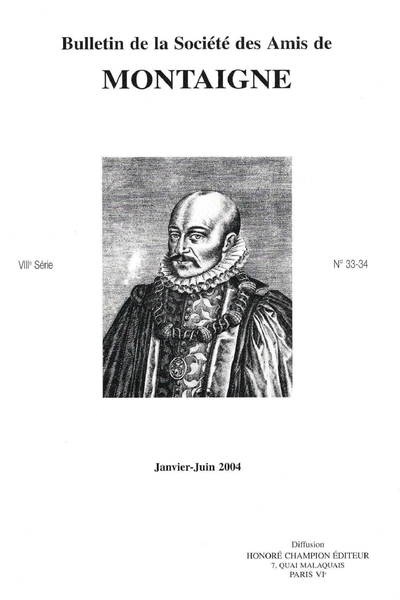 Bulletin de la Société des amis de Montaigne. VIII, 2004-1, n° 33-34. varia