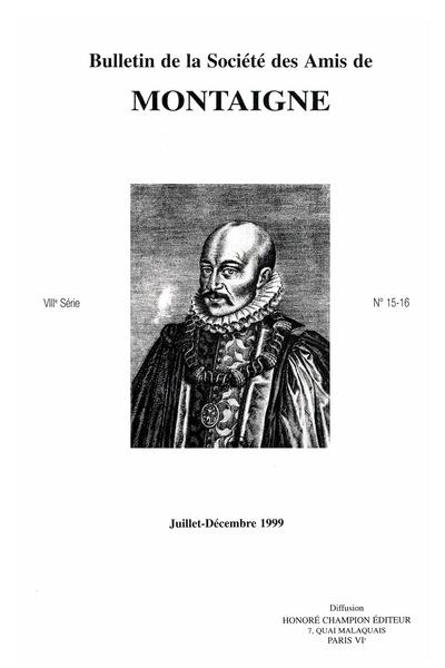 Bulletin de la Société des amis de Montaigne. VIII, 1999-2, n° 15-16. varia
