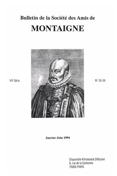 Bulletin de la Société des amis de Montaigne. VII, 1994-1, n° 35-36. varia