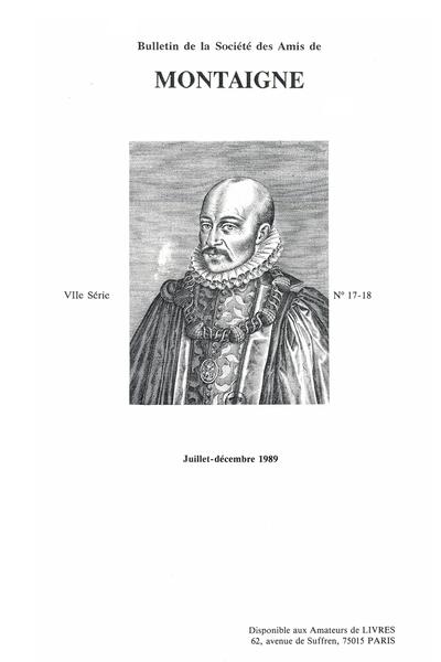 Bulletin de la Société des amis de Montaigne. VII, 1989-2, n° 17-18. varia