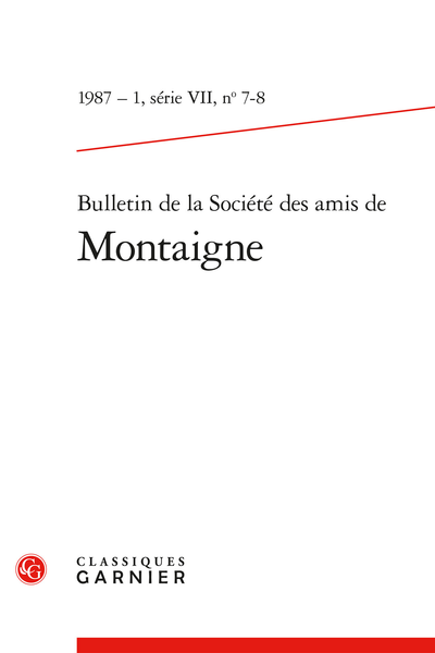 Bulletin de la Société des amis de Montaigne. VII, 1987-1, n° 7-8. varia