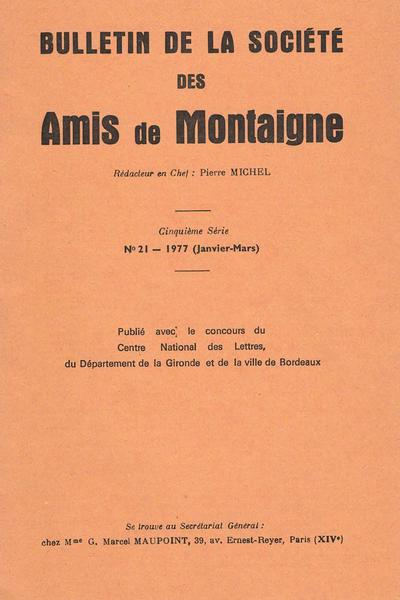 Bulletin de la Société des amis de Montaigne. 1977 – 1, série V,  n° 21. varia