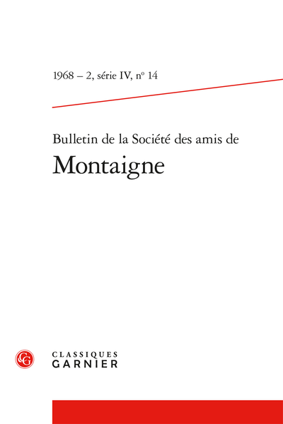 Bulletin de la Société des amis de Montaigne. IV, 1968-2, n° 14. varia
