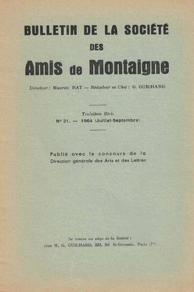 Bulletin de la Société des amis de Montaigne. 1964 – 3, série III, n° 31. varia