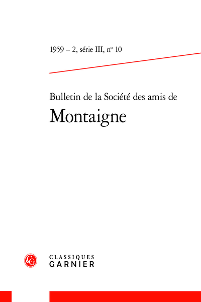 Bulletin de la Société des amis de Montaigne. III, 1959-2, n° 10. varia