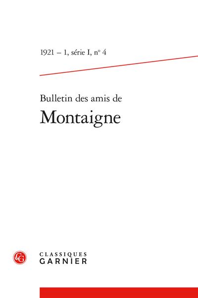 Bulletin de la Société des amis de Montaigne. I, 1921-1, n° 4. varia