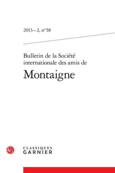 Bulletin de la Société internationale des amis de Montaigne. 2013 – 2, n° 58. varia - « Excréments d'un vieil esprit »