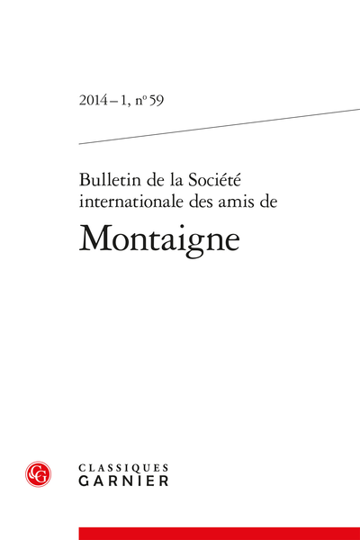 Bulletin de la Société internationale des amis de Montaigne. 2014 – 1, n° 59. varia - « Naturaliser l'art(ifice) ».
