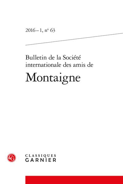 Bulletin de la Société internationale des amis de Montaigne. 2016 – 1, n° 63. varia