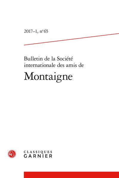 Bulletin de la Société internationale des amis de Montaigne. 2017 – 1, n° 65. varia