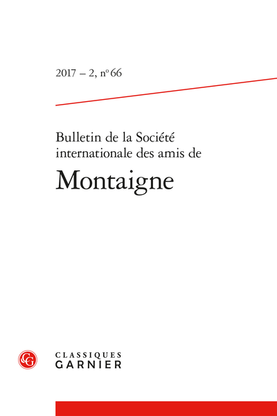 Bulletin de la Société internationale des amis de Montaigne. 2017 – 2, n° 66. varia - Situer Montaigne en psychanalyse