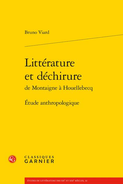 Littérature et déchirure de Montaigne à Houellebecq. Étude anthropologique - Index des œuvres du corpus littéraire