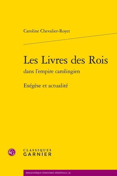 Les Livres des Rois dans l'empire carolingien. Exégèse et actualité