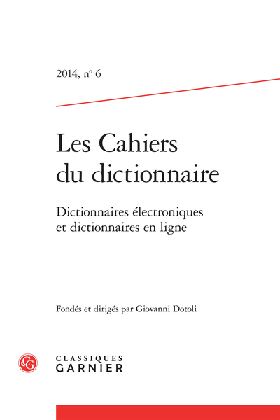 Les Cahiers du dictionnaire. 2014, n° 6. Dictionnaires électroniques et dictionnaires en ligne - www.ledelarge.fr