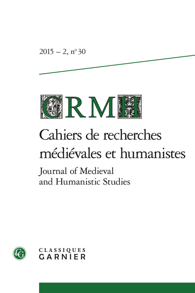 Cahiers de recherches médiévales et humanistes / Journal of Medieval and Humanistic Studies. 2015 – 2, n° 30. varia - Experiments in fiction: framing and reframing romance at the end of the Middle Ages, and beyond