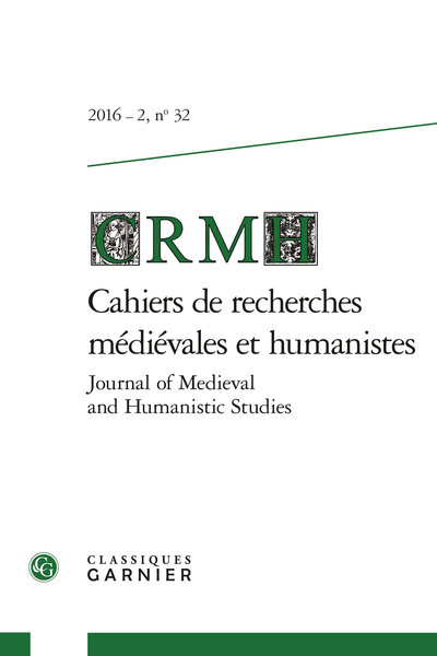Cahiers de recherches médiévales et humanistes / Journal of Medieval and Humanistic Studies. 2016 – 2, n° 32. varia
