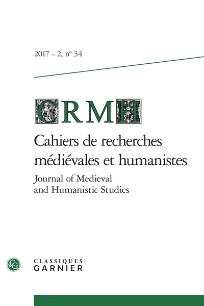Cahiers de recherches médiévales et humanistes / Journal of Medieval and Humanistic Studies. 2017 – 2, n° 34. varia