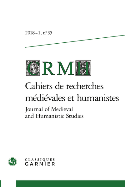 Cahiers de recherches médiévales et humanistes / Journal of Medieval and Humanistic Studies. 2018 – 1, n° 35. varia