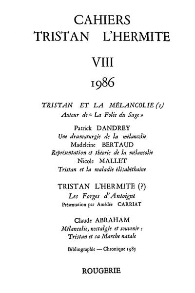 Cahiers Tristan L'Hermite. 1986, n° 8. varia - Représentation et théorie de la mélancolie