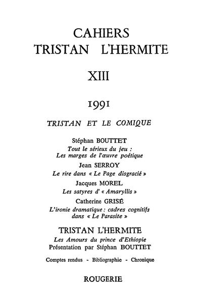 Cahiers Tristan L'Hermite. 1991, n° 13. varia - Tout le sérieux du jeu