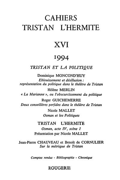 Cahiers Tristan L'Hermite. 1994, n° 16. varia - Tristan monarchiste entre idéalisme et opportunisme